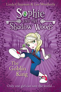 Sophie and the Shadow Woods - The Goblin King